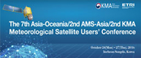 the 7th Asia-oceania/2nd AMS-Asia/2nd KMA Meteorological Satellite Users´ Conference
